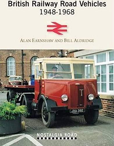 British Railway Road Vehicles 1948-1968: Earnshaw, Alan; Aldridge, Bill