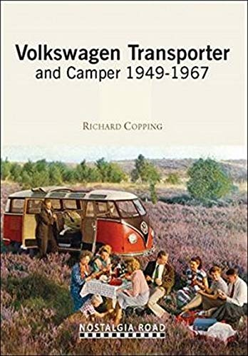 VW Transporter and Camper 1949-1967: Copping, Richard