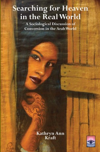 9781908355157: Searching for Heaven in the Real World: A Sociological Discussion of Conversion in the Arab World