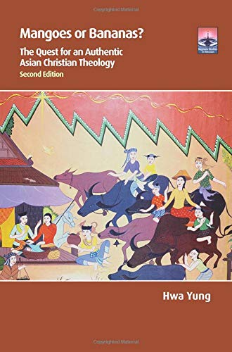 9781908355478: Mangoes or Bananas?: The Quest for an Authentic Asian Christian Theology