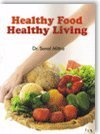 Healthy Food Healthy Living: Mittra, Dr. Sonal