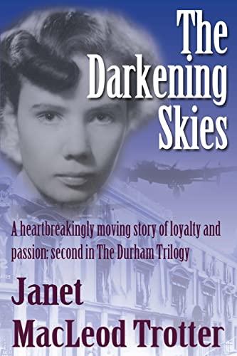 The Darkening Skies (Durham Trilogy): Trotter, Janet MacLeod; MacLeod Trotter, Janet