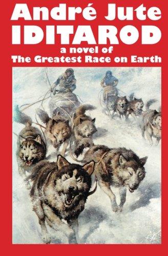 9781908369000: IDITAROD a novel of The Greatest Race on Earth