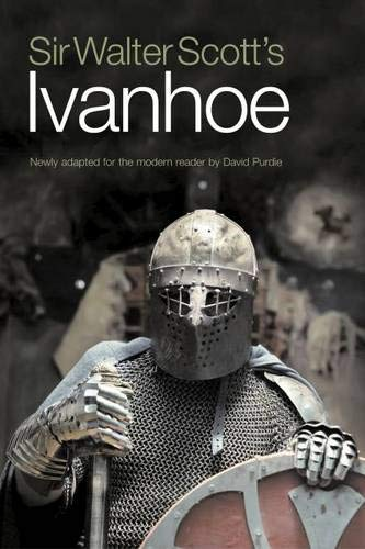 9781908373267: Sir Walter Scott's Ivanhoe: Newly Adapted for the Modern Reader by David Purdie