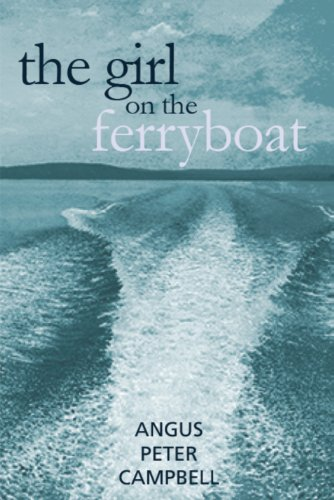 The Girl on the Ferryboat: Angus Peter Campbell