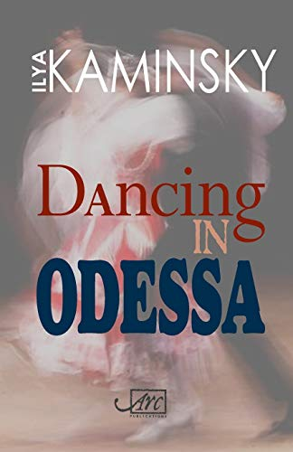 Dancing in Odessa (Arc International Poets Series): Kaminsky, Ilya