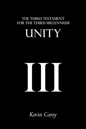 Unity: The Third Testament for the Third Millennium: Carey, Kevin