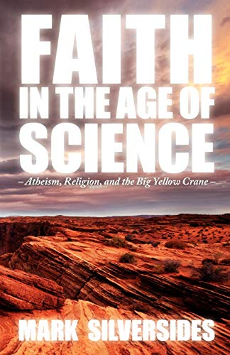 9781908381040: Faith in the Age of Science: Atheism, Religion, and the Big Yellow Crane