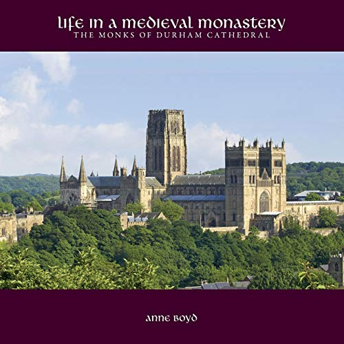 9781908381149: Life in a Medieval Monastery: The Monks of Durham Cathedral