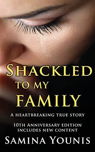 Shackled to My Family: Samina Younis