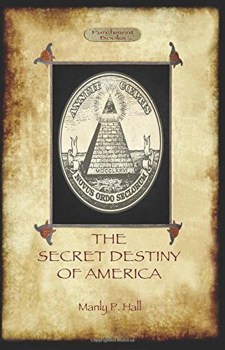 9781908388032: The Secret Destiny of America: The Occult Significance of the United States (Aziloth Books)