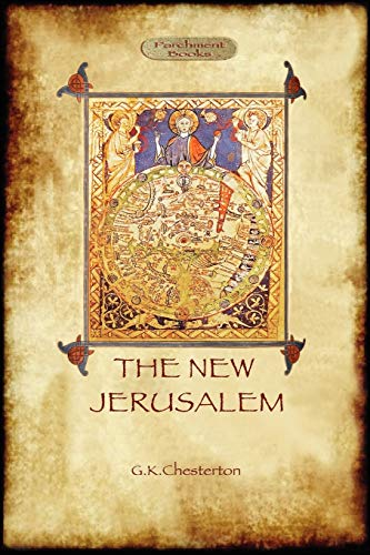 The New Jerusalem: Gilbert Keith Chesterton