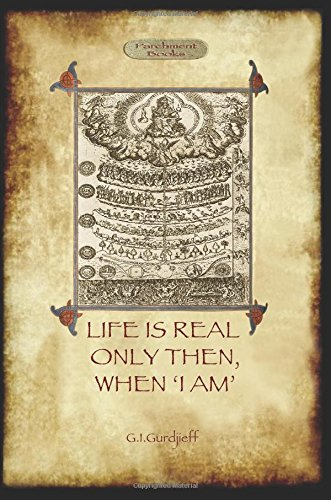 9781908388384: Life Is Real Only Then, When 'i Am' (All and Everything. Third)