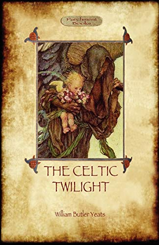 9781908388414: The Celtic Twilight: Yeats' Call for a More Magical View of Life and Nature (Aziloth Books)