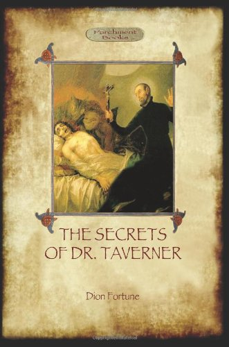 The Secrets of Dr Taverner (1908388420) by Dion Fortune