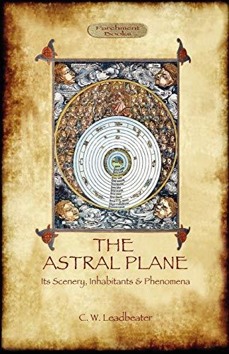 9781908388483: The Astral Plane- its scenery, inhabitants & phenomena