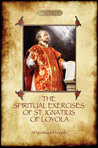 9781908388889: The Spiritual Exercises of St Ignatius of Loyola: Christian Instruction from the Founder of the Jesuits (Aziloth Books)