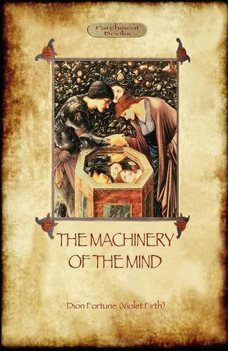 9781908388919: The Machinery of the Mind: The Mechanisms Underlying Esoteric and Occult Experience (Aziloth Books)