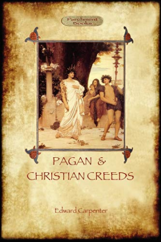 9781908388926: Pagan and Christian Creeds: Their Origin and Meaning (Aziloth Books)