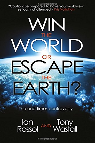 9781908393142: Win the World or Escape the Earth?: The end time controversy