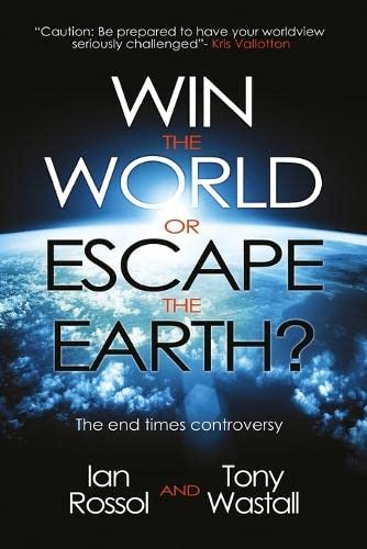 9781908393142: Win the World or Escape the Earth?: The End Times Controversy
