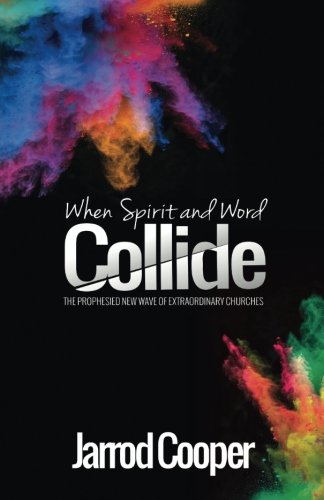 9781908393524: When Spirit and Word Collide: The prophesied new wave of extraordinary churches