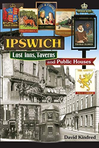 9781908397331: Ipswich: Lost Inns, Taverns and Public Houses
