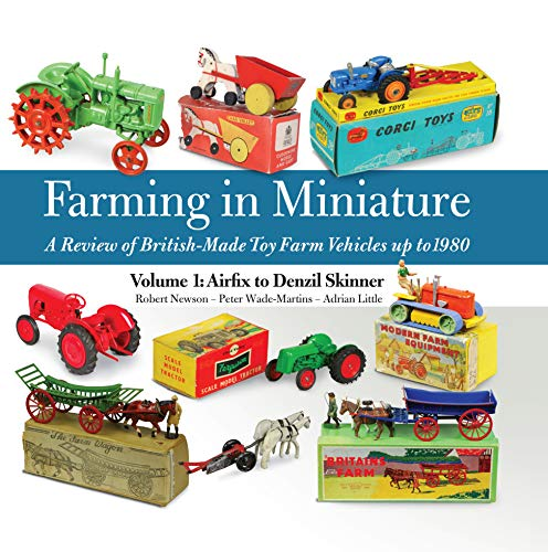 Farming in Miniature: Airfix to Denzil Skinner 1: A Review of British-made Toy Farm Vehicles Up to ...