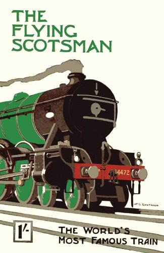The Flying Scotsman: The World's Most Famous Train.: Anon
