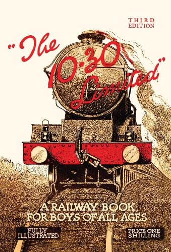 The 10.30 Limited: A Railway Book for: Old House Books
