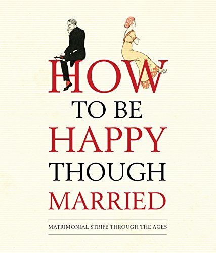 How to be Happy Though Married: Old House Books
