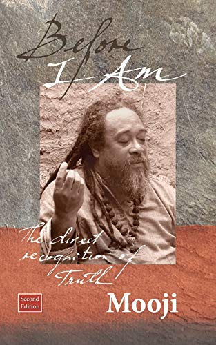 Before I Am: The Direct Recognition of Truth: Mooji