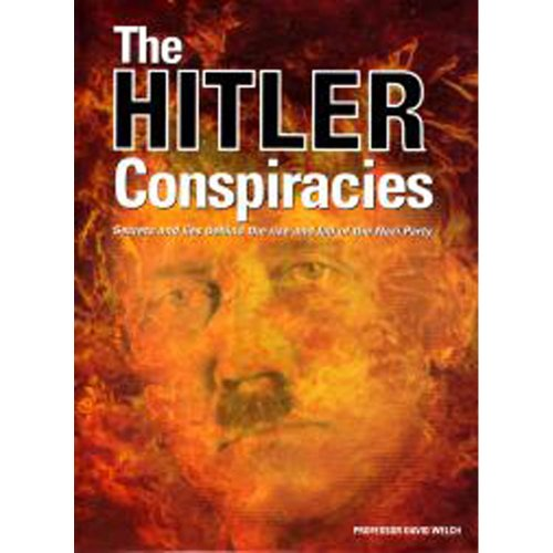 9781908410290: The Hitler Conspiracies: Secrets and Lies Behind the Rise and Fall of the Nazi Party