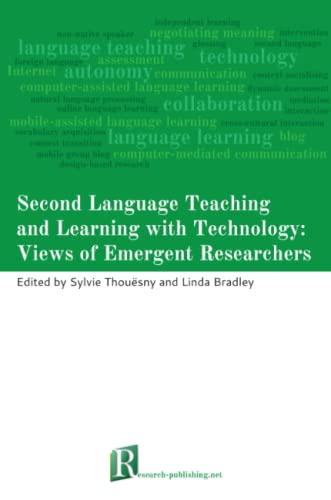 Second Language Teaching and Learning with Technology: Views of Emergent Researchers: Sylvie ...
