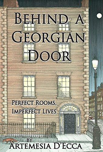 Behind a Georgian Door: Perfect Rooms, Imperfect Lives: D'Ecca, Artemesia