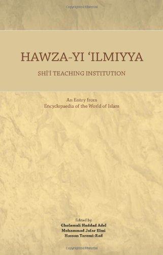 9781908433060: Hawza-Yi 'Ilmiyya Shi'I Teaching Institution: An Entry from Encyclopaedia of the World of Islam