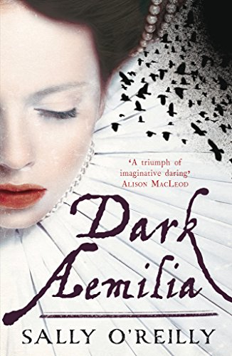 Dark Aemilia: Sally O'Reilly