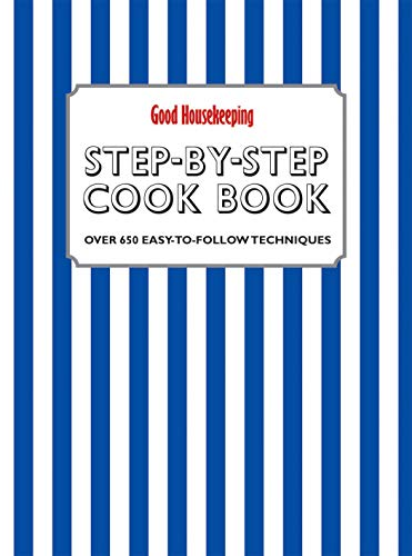 9781908449320: Good Housekeeping Step-by-Step Cookbook: Over 650 Easy-To-Follow Techniques