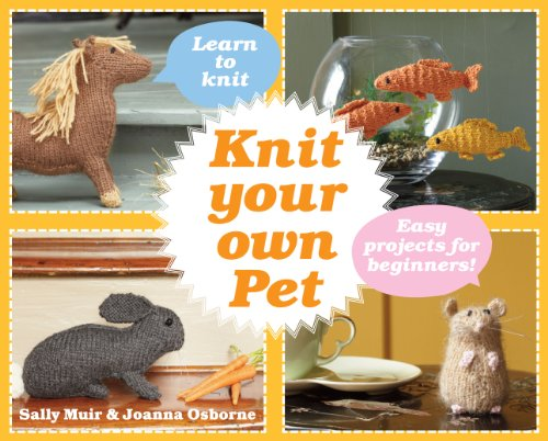9781908449412: Knit Your Own Pet: Easy projects for beginners