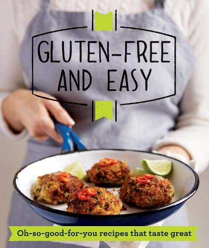 9781908449979: Gluten-free and Easy: Oh-so-good-for-you recipes that taste great (Good Housekeeping)