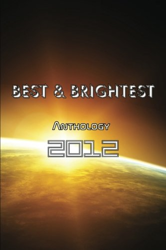 BEST BRIGHTEST Anthology 2012: Ben Wright