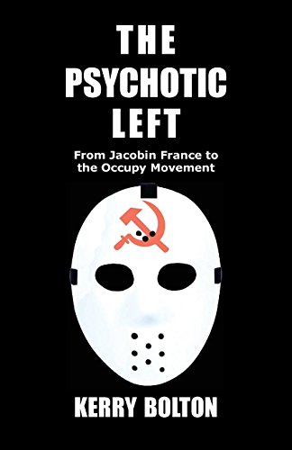 9781908476548: The Psychotic Left: From Jacobin France to the Occupy Movement
