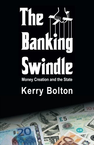 9781908476845: The Banking Swindle: Money Creation and the State
