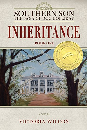 Inheritance (Southern Son: The Saga of Doc Holliday): Victoria Wilcox
