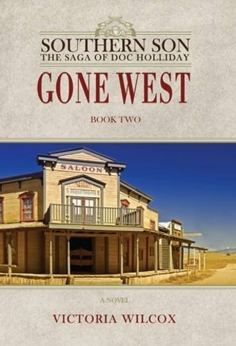 9781908483584: Gone West (Southern Son: The Saga of Doc Holliday)