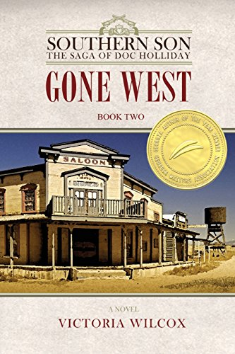 Gone West (Southern Son: The Saga of Doc Holliday): Victoria Wilcox