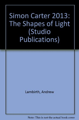 9781908486332: Simon Carter 2013: The Shapes of Light (Studio Publications)