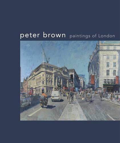 9781908486967: Peter Brown: Paintings of London