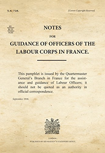9781908487674: Notes for Guidance of Officers of the Labour Corps in France (War Office Facsimiles)