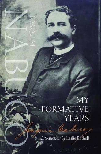 My Formative Years (Paperback): Joaquim Nabuco